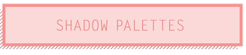 Too Faced Shadow Palettes